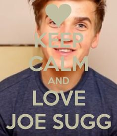 KEEP CALM AND LOVE JOE SUGG. Another original poster design created with the Keep Calm-o-matic. Buy this design or create your own original Keep Calm design now. Cant Keep Calm, Keep Calm And Love, Stay Calm, Joseph Sugg, Pranks On People, Sugg Life, Zoe Sugg, Keep Calm Quotes, Best Youtubers