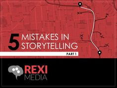 5 Mistakes in Storytelling: Part 1