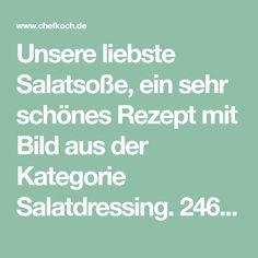 Unsere liebste Salatsoße, ein sehr schönes Rezept mit Bild aus der Kategorie Salatdressing. 246 Bewertungen: Ø 4,6. Tags: fettarm, Salatdressing
