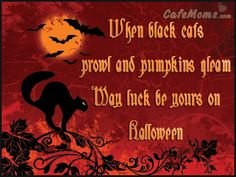 When Black Cats Prown and Pumpkins Gleam Halloween Graphic plus many other high quality Graphics for your Facebook profile at CafeMoms.com.