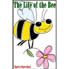 THE LIFE OF THE BEE (Biology Sciences of Zoology) Illustrated more 50 new bee's pictures with bee's drawing fineart (Kindle Edition)