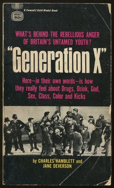 Generation X / Charles Hamblett and Jane Deverson. When this 1964 book invented the term, it applied to British youth born during WWII and just after--early Baby Boomers. In this collection of interviews, we are treated to musings on religion, work, philosophy, school, sex, Beatlemania, the Mod-Rocker fights, Profumo, and the hypocrisy of elders. I was most struck by how many teens were in the fulltime workforce, the sexual double standard, and how futile it is to generalize about…