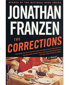 To Read: The Corrections - Jonathan Franzen Getting ready to crack this one open this weekend...it's an Oprah Book Club book, so it better be good!