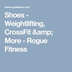 Shoes - Weightlifting, CrossFit & More - Rogue Fitness