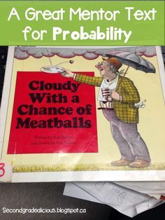 Use Cloudy with a Chance of Meatballs to teach about probability.
