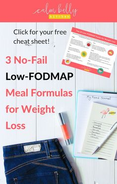 """The low fodmap diet is already crazy-complicated. But you don't need detailed custom meal plans or insane will power if you trying to lose weight AND live the fodmap life. Click through to the blog post to grab your free cheat sheet, Top 25 Low-FODMAP Foods for Weight Loss,"""" and read my 3 no-fail meal formulas that you can customize so you never get bored and always feel satisfied!"""