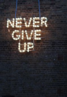 """Never give up. Never give up. Never give up. Inspiring Quotes, Great Quotes, Quotes To Live By, Motivational Quotes, Words Quotes, Quotes Quotes, Neon Signs Quotes, Calm Quotes, Sport Quotes"