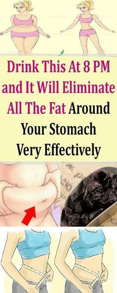 Drink This At 8 PM and It Will Eliminate All The Fat Around Your Stomach Very Effectively #health #beauty #fitness #fat #weightloss