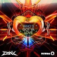 DANK - Who's Got Ya Love {Ultra Music} by * DANK * on SoundCloud