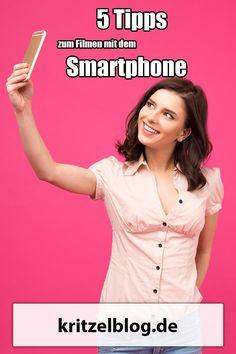 5 Tipps um bessere Videos mit dem Smartphone zu machen.