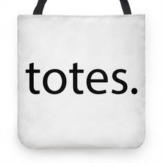 Totes #totes #tote #bag #cute #trendy #hipster #funny