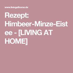 Rezept: Himbeer-Minze-Eistee - [LIVING AT HOME]