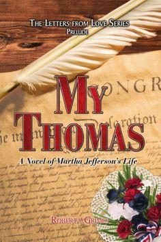 My Thomas: A Novel of Martha Jefferson's Life by Roberta Grimes, http://www.amazon.com/dp/B00HMDKS78/ref=cm_sw_r_pi_dp_VaR8sb02TJKPH