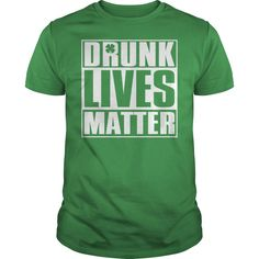 Drunk Lives Matterr - Saint Patrick Day Shirt - shirts t shirt maker St Pattys, St Patricks Day, Saint Patricks, A Tribe Called Quest, March For Science, I Love My Dad, St Patrick Day Shirts, Drinking Shirts, Sport