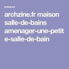 archzine.fr maison salle-de-bains amenager-une-petite-salle-de-bain