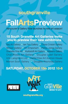 Saturday, October 13, 2012 from 10am-6pm, Vancouver's Gallery Row launches its new art season! 15 South Granville art galleries invite you to preview their new exhibitions. Enjoy receptions, meet artists and find out more about the creative neighbourhood of South Granville! See you there!