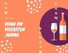 Viina on viisasten juoma sanonta ja sitaatti