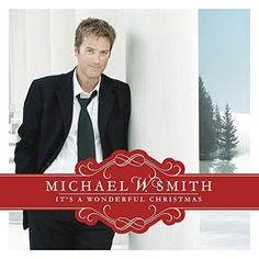 Michael W Smith - It's A Wonderful Christmas CD A masterpiece. A Christmas STAPLE!