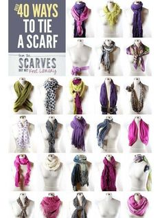 40 ways to tie a scarf. Some of these are ridiculous, Personally I would never wear scarves in some of these certain ways, but I like a lot of these!