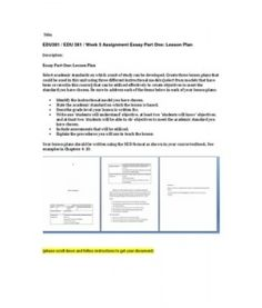 Essay Part One: Lesson Plan Select academic standards on which a unit of study can be developed. Create three lesson plans that could be used in this unit using three different instructional models (select from models… (More)