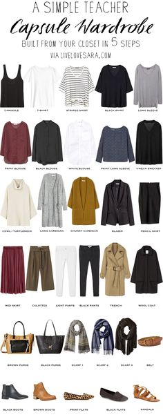 A Simple Teacher Capsule Wardrobe in 5 Steps I asked Sara for some advice about setting up a wardrobe for my new teaching job, and she hooked me up with this! Love it :) Thanks, Sara!