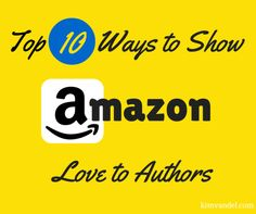 10 easy ways to show some love to your favorite authors. #reading #amazon #fiction