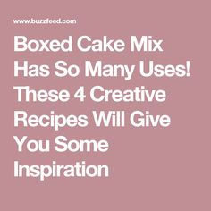 Boxed Cake Mix Has So Many Uses! These 4 Creative Recipes Will Give You Some Inspiration