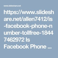 """https://www.slideshare.net/allen7412/is-facebook-phone-number-tollfree-18447462972Is Facebook Phone Number toll-free? 1-844-746-2972""""Just place a call at our toll-free Facebook Phone number 1-844-746-2972 where our tech-heads will help you out in the following manner:-   • Want to block app invites.  • Get remote support from our end.  Enigma of Facebook issues will be solved. For more visit us our site. http://www.monktech.net/facebook-customer-support-phone-number.html…"""
