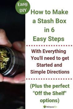How to Make a Stash Box in Six Easy Steps - The Marijuana Vape Vaping For Beginners, Vape Accessories, Stash Jars, Medical Marijuana, Cannabis, Step By Step Instructions, Get Started, Need To Know, Make Your Own