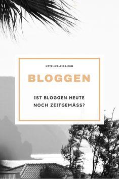 Ist Bloggen noch zeitgemäß? Wie hat sich die Bloggerwelt verändert? Was macht einen Blog heute aus? Motivation, Letter Board, Wordpress, Social Media, Writing, Business, Lounge, Hacks, Helpful Tips