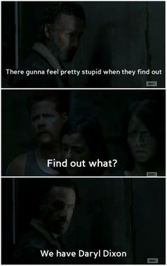 Watch out Terminus guys - Daryl is going to open one huge can of whoopass on you!
