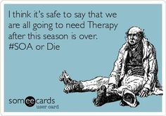 SOA season 6 finale. Yep. Need therapy.