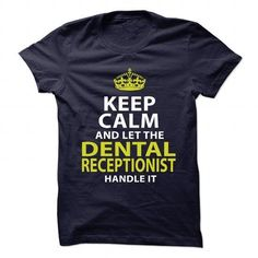 DENTAL-RECEPTIONIST - Keep calm T Shirts, Hoodies Sweatshirts. Check price ==► http://store.customtshirts.xyz/go.php?u=https://www.sunfrog.com/No-Category/DENTAL-RECEPTIONIST--Keep-calm.html?41382