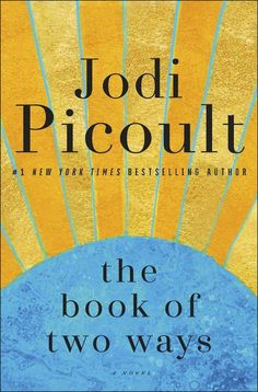 Book Feature - The Book of Two Ways by Jodi Picoult Reading Lists, Book Lists, Got Books, Books To Read, Jodi Picoult Books, Amblin Entertainment, My Sisters Keeper, Pen And Paper, Book Characters