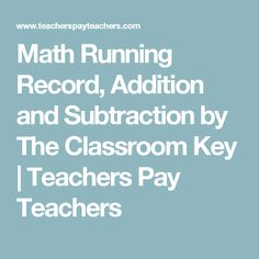Math Running Record, Addition and Subtraction by The Classroom Key | Teachers Pay Teachers