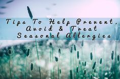 Tips from MinuteClinic that you can use to help prevent, treat and avoid seasonal allergies plus Colds & The Flu vs. Allergies.