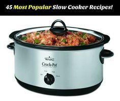 45 Most Popular Slow Cooker Recipes