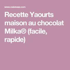 Recette Yaourts maison au chocolat Milka® (facile, rapide)