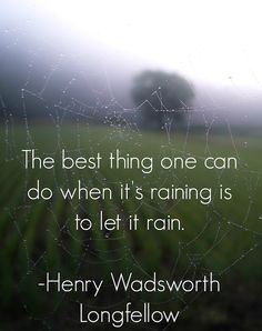 The sound of rain is awesome but Rainy Days and cheating souls mix like mud. Favorite Quotes, Best Quotes, Life Quotes, Nature Quotes, Favorite Things, Henry Wadsworth Longfellow, Rainy Day Quotes, Rain Quotes, I Love Rain