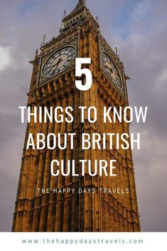 What is British Culture? - The Happy Days Travels Travel Advice, Travel Tips, Travel Destinations, Travel Guides, Scotland Travel, Ireland Travel, What Is British, Things To Know, 5 Things