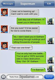 Stay. Out. Of. Gotham.  Lol!