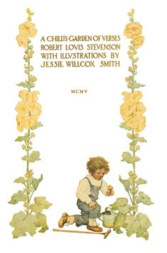 Illustration by Jessie Wilcox Smith from 'A Child's Garden of Verses' by Robert Louis Stevenson. Image features a child playing in the garden among yellow flowers. http://www.amazon.com/gp/product/1447448952/ref=as_li_tl?ie=UTF8&camp=1789&creative=9325&creativeASIN=1447448952&linkCode=as2&tag=reaboo09-20&linkId=AIWWRJBS2GY4KE25