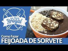 Ana Maria Brogui #185 - Como fazer Feijoada de Sorvete - YouTube