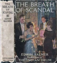 The Breath of Scandal. Edwin Balmer. Boston: Little, Brown and Co. 1922. First edition. Original dust jacket; art by Ralph P. Coleman.  Uncommon and early novel to deal with divorce and extramarital relationships and the affect they have on teenage...