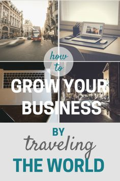 How to grow your business by traveling! Yes, really.  #digitalnomad #nomadpreneur #entrepreneur #travel