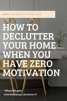 Finding the right motivational tips can be the only thing you need to help you get off the couch and finally start to declutter your home. Clutter Organization, Household Organization, Household Cleaning Tips, Home Organization Hacks, House Cleaning Tips, Spring Cleaning, Organizing Tips, Decluttering Ideas, Kitchen Organization