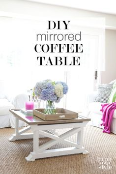 Repurposed mirror and 2 x 4's made into an affordably stylish coffee table / Studio Flo - mon bijou
