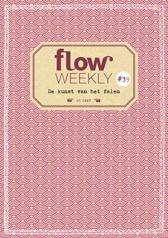 Flow Weekly #39 The art of failing Each Flow Weekly includes a planner and to-do lists for you to fill in for the week ahead, as well as blank pages for thoughts, ideas, notes, dreams, wishes and plans.