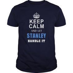 STANLEY Keep calm and let handle it Tshirt