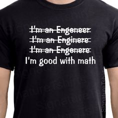 Engineer Mens T-shirt Good With Math tshirt shirt funny typography Womens Husband gift idea College Valentines Day Gift Graduation Tee shirt